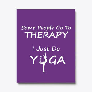 Yoga Instead Of Therapy Canvas Print