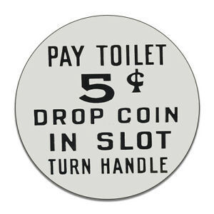 Pay Toilet 5 Cents Drop Coin In Slot Turn Handle Round MDF Wood Sign