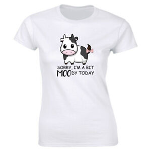 Sorry I#x27;m A Bit Moody Today with Cow Cute Women#x27;s T Shirt Funny Farm Animal Tee