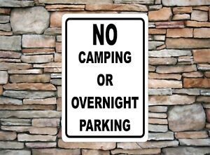 No Camping or Overnight Parking Reserved Restriction Notice Aluminum Metal Sign