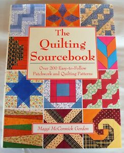 The Quilting Sourcebook 200 Patchwork Quilting Patterns Maggi McCormick Gordon $12.99