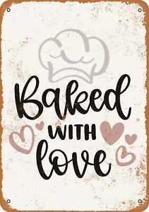 7x10 Metal Sign - Baked With Love 2 - Rusty Look