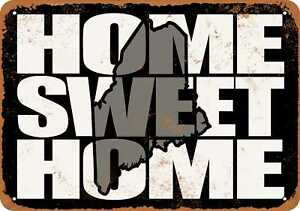 10x14 Metal Sign - Home Sweet Home Maine Black Gray - Rusty Look