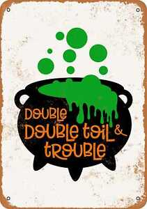 10x14 Metal Sign Double Double Toil and Trouble Rusty Look