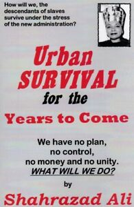 Urban Survival By Shahrazad Ali You are Buying DIRECTLY FROM THE AUTHOR $20.00