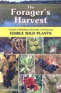 The Forager#x27;s Harvest: A Guide to Identifying Harvesting and Preparing Edible $14.53