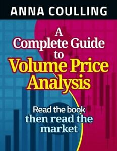A Complete Guide To Volume Price Analysis by Anna Coulling: New $18.93