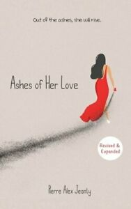 Ashes of Her Love by Carla DuPont: New $14.69