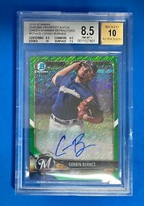 CORBIN BURNES 2018 BOWMAN CHROME GREEN REFRACTOR RC BGS 8.5 AUTOGRAPH 10 BREWERS $235.00