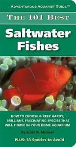 The 101 Best Saltwater Fishes by Scott W Michael: Used