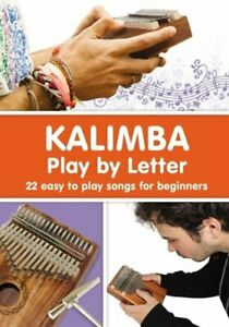 KALIMBA. Play by Letter: 22 easy to play songs for beginners by Helen Winter $6.82