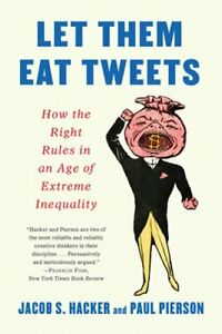 Let Them Eat Tweets: How the Right Rules in an Age of Extreme Inequality: New $13.24
