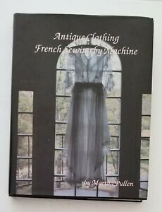 Antique Clothing French Sewing by Machine Martha Pullen $25.00