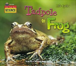 Listen Read Think Science: Life Cycles: Tadpole to Frog Teacher Created Resour..