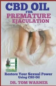 CBD Oil for Premature Ejaculation: Restore Your Sexual Power Using CBD Oil: New $8.81