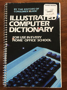 Illustrated Computer Dictionary By the editors of Consumer Guide