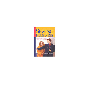 Sewing for Plus Sizes: Creating Clothes that Fit and Flatter $27.78