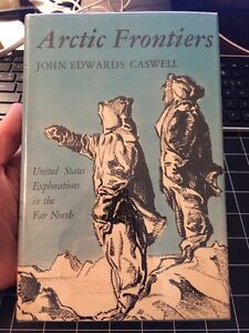 Arctic Frontier By John Caswell Exploration Far North Ou Press 1956 $16.50