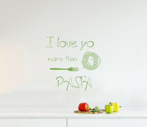 I Love You More Than Pasta QUOTE DECAL For Wall Home Decor Kitchen Window aa166