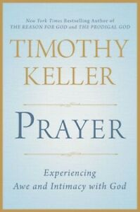Prayer: Experiencing Awe and Intimacy with God .. NEW