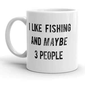 I Like Fishing And Maybe 3 People Mug Funny Fathers Day Outdoors Coffee Cup