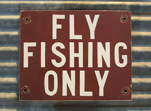 VINTAGE FLY FISHING ONLY METAL SIGN RIVER FISH LIVE BAIT ROAD TROUT STATE PARK