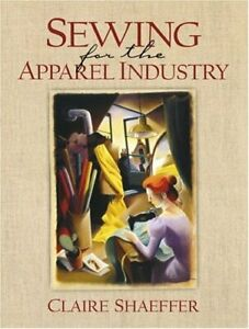 Sewing For The Apparel Industry Claire Shaeffer $56.95