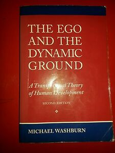 The Ego and the Dynamic Ground A Transpersonal Theory of Human Development