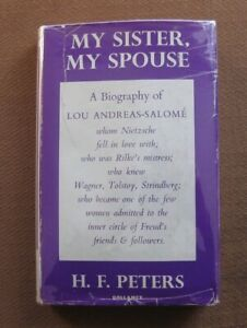 MY SISTER, MY SPOUSE by H.F. Peters LOU ANDREAS SALOME Nietzsche Rilke 1st