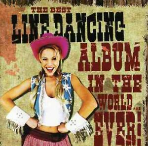 The Best Line Dancing Album in the World... Ever CD 2 discs 2004 Great Value