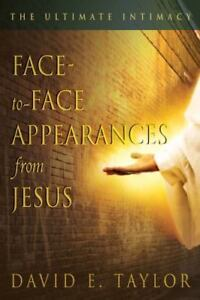 Face to face Appearances of Jesus: The Ultimate Intimacy, David Taylor, Book