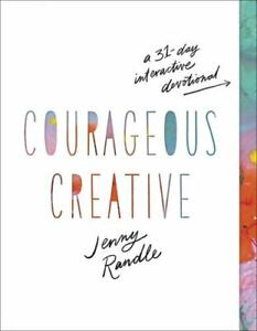 Courageous Creative: A 31 Day Interactive Devotional Randle Jenny $2.19