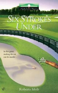 Six Strokes Under Golf Lovers Mysteries $3.98