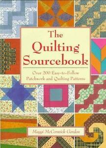 The Quilting Sourcebook: Over 200 Easy To Follow Patchwork amp; Quilting Patterns $13.33