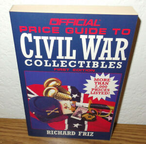 Official Price Guide to Civil War Collectibles book by Richard Friz 1st Ed 1995 $5.00