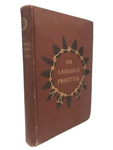 Antique On Canada#x27;s Frontier Frederic Remington 1882 Julian Ralph Illustrated $45.00