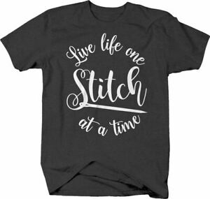 NEW LIVE LIFE ONE STITCH AT A TIME CURSIVE NEEDLE FUNNY SEWING T SHIRT FOR MEN $20.87