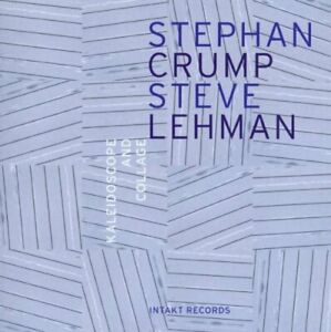 Stephan Crump Steve Lehman Kaleidoscope and Collage CD