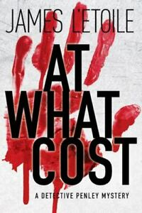 At What Cost: A Detective Penley Mystery $4.08