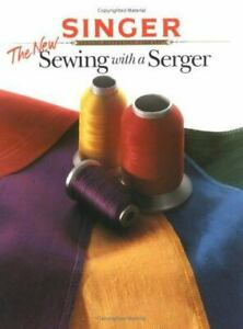 The New Sewing With a Serger Singer Sewing Reference Library $5.29