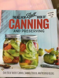 The All New Ball Book of Canning and Preserving: Over 350 of the Best Canned $13.99