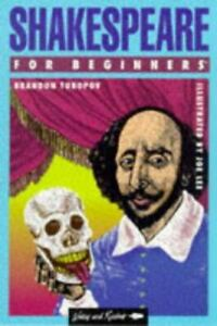 Shakespeare for Beginners Writers and Readers Beginners Documentary Comic Book
