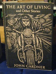 The Art of Living and Other Stories John Gardner SIGNED FIRST EDITION.