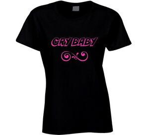 Cry Baby Ladies T Shirt Novelty Fashion Glam Fun Cute Clothing Gift Tee Top New