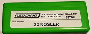 55768 REDDING COMPETITION SEATING DIE - 22 NOSLER - NEW - FREE SHIP