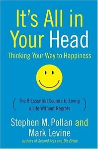 Its All in Your Head: Thinking Your Way to Happiness by Stephen M. Pollan Mark $4.49