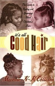 Its All Good Hair: The Guide to Styling and Groom $4.49