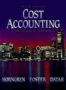 Cost Accounting: A Managerial Emphasis 10th Editi $4.89