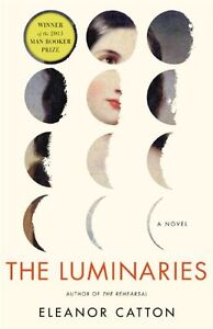 The Luminaries: A Novel Man Booker Prize by Eleanor Catton