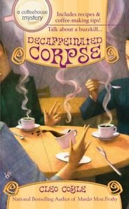 Decaffeinated Corpse Coffeehouse Mysteries No. 5 by Cleo Coyle